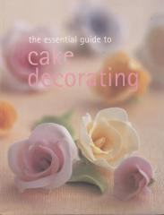 Könyv- The Essential Guide to Cake Decorating
